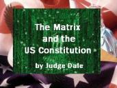 The Matrix and the US Constitution - Judge Dale